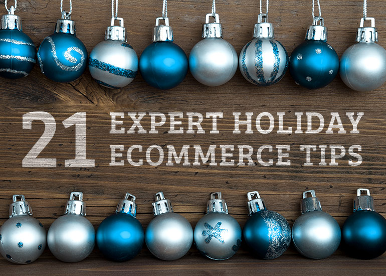 21 Expert Holiday Ecommerce Tips